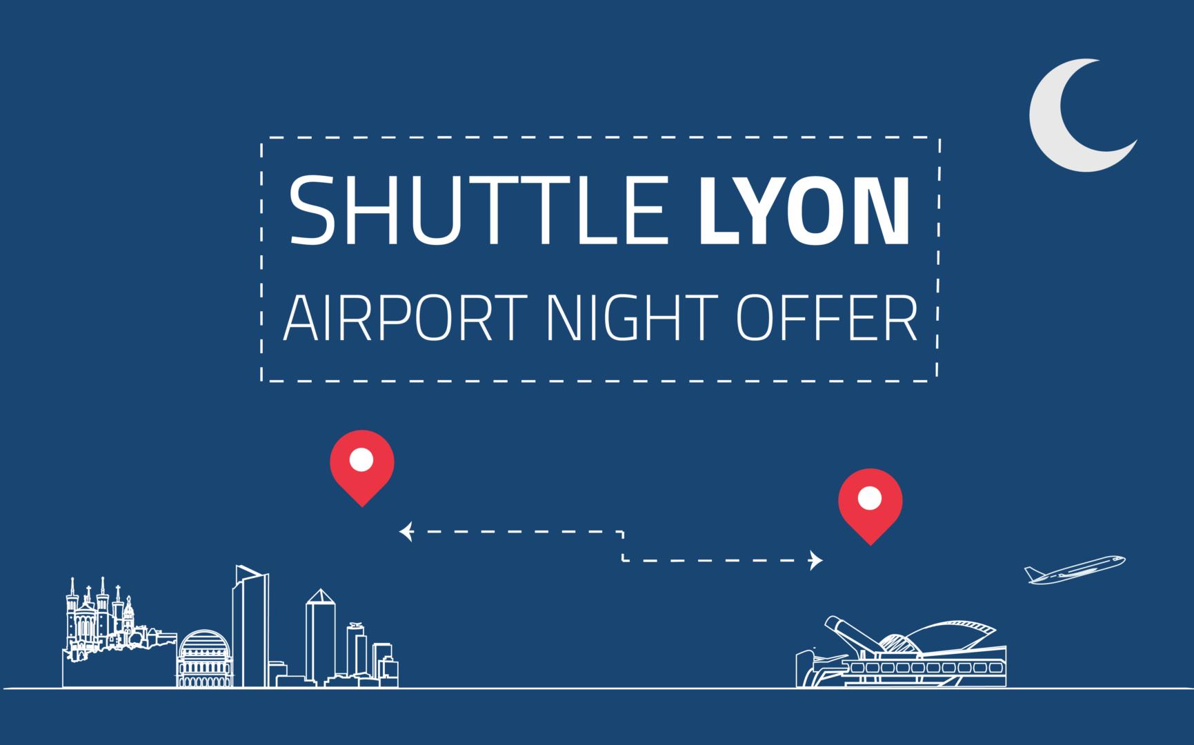 Shuttle Lyon night offer